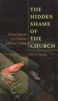 The Hidden Shame of the Church: Sexual Abuse of Children and the Church - Risk Books (Paperback)