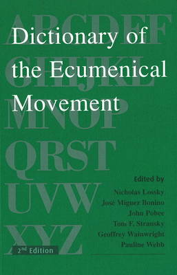 Dictionary of the Ecumenical Movement (Hardback)