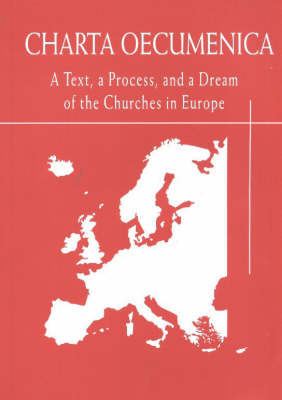 Charta Oecumenica: A Text, a Process, and a Dream of the Churches in Europe (Paperback)