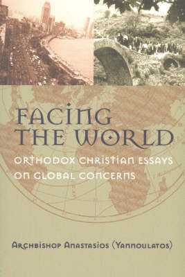 Facing the World: Orthodox Christian Essays on Global Concerns (Paperback)