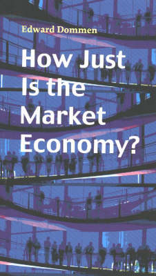 How Just is the Market Economy? (Paperback)