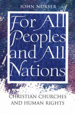 For All Peoples & All Nations: Christian Churches and Human Rights (Paperback)