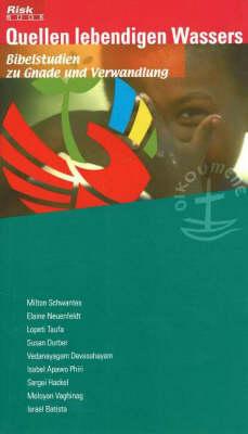 Quellen Lebendigen Wassers: Bibelstudien zu Gnade und Verwandlung (Paperback)