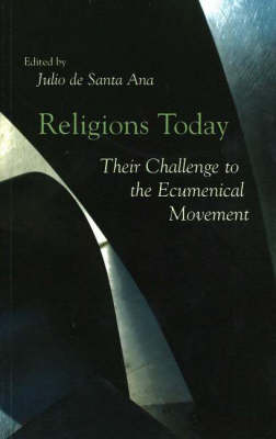 Religions Today: Their Challenge to the Ecumenical Movement (Paperback)