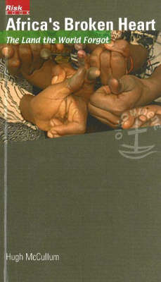 Africa's Broken Heart: The Land the World Forgot (Paperback)