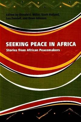Seeking Peace in Africa: Stories from African Peacemakers (Paperback)