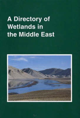 A Directory of Wetlands in the Middle East (Paperback)