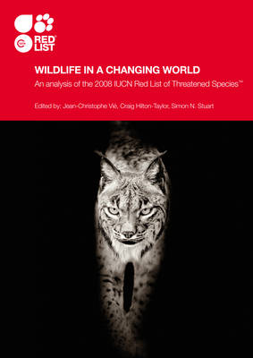 Wildlife in a Changing World: An Analysis of the 2008 IUCN Red List of Threatened Species (Paperback)