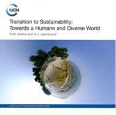 Transition to Sustainability: Towards a Humane and Diverse World (Paperback)
