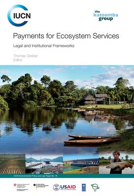 Payments for Ecosystem Services: Legal and Institutional Frameworks (Paperback)