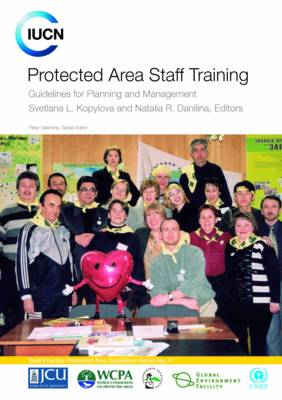 Protected Area Staff Training: Guidelines for Planning and Management of Protected Areas (Paperback)