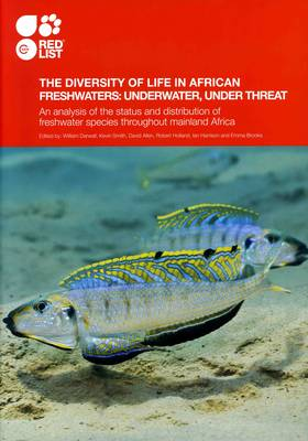 The Diversity of Life in African Freshwaters: Underwater, Under Threat (Paperback)
