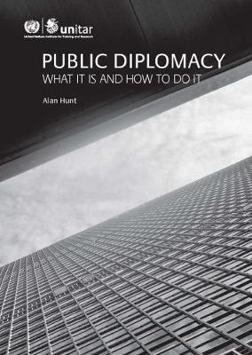 Public diplomacy: what it is and how to do it (Paperback)