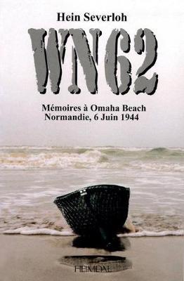 Wn62: MeMoires a Omaha Beach Normandie, 6 Juin 1944 (Paperback)