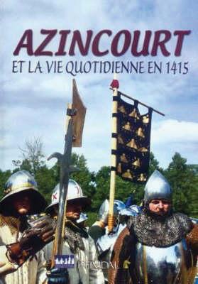 Azincourt: Et La Vie Quotidienne En 1415 (Hardback)