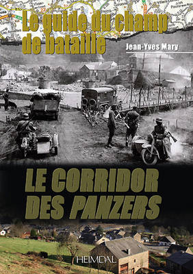 Le Corridor Des Panzers: The Battlefield Guide (Hardback)