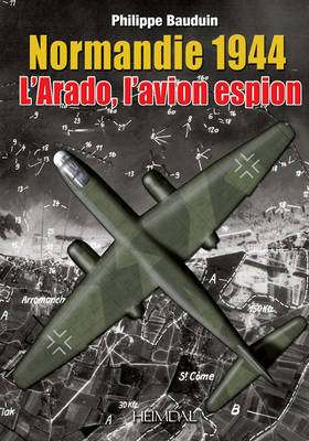 Normandie 1944, l'Arado, l'Avion Espion (Hardback)