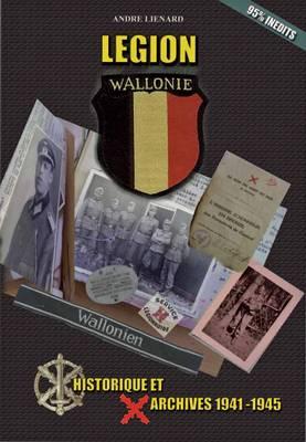LeGion Wallonie, Histoire Et Archives, T. 1 (Hardback)