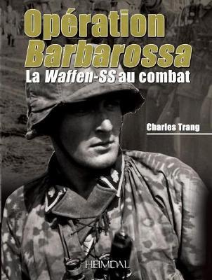 OpeRation Barbarossa: La Waffen-Ss Au Combat (Hardback)