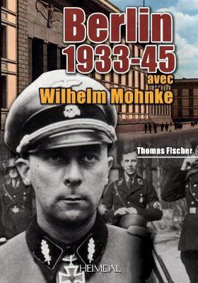 Berlin 1933-45: Avec Wilhelm Mohnke (Paperback)