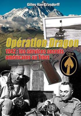 OpeRation Dragon: 1942: Les Services Secrets ameRicains Au Tibet (Paperback)
