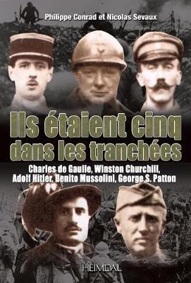 Ils eTaient Cinq Dans Les TrancheEs: Hitler-Mussolini-Churchill-Patton-De Gaulle (Paperback)