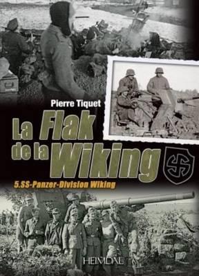 La Flak De La Wiking: 5, Ss-Panzer-Division Wiking (Hardback)