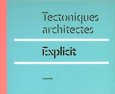Tectoniques Architectes: Explicit (Paperback)