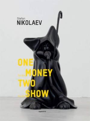 Stefan Nikolaev - One for the Money Two for the Show (Hardback)