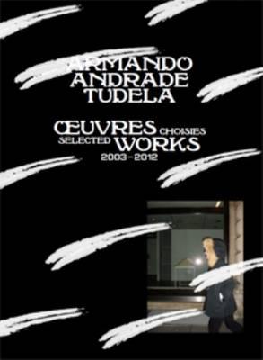 Armando Andrade Tudela - Selected Works 2003-2012 (Paperback)