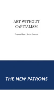 Art without Capitalism - the New Patrons (Paperback)