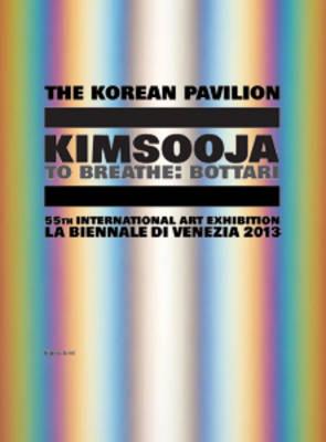 Kimsooja to Breathe: Bottari - 55th Biennale De Venezia 2013 Korean Pavilion (Hardback)
