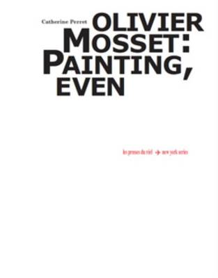 Olivier Mosset - Painting, Even (Paperback)