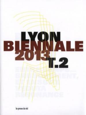 Lyon 12th Biennale 2013 Tome 2 (Paperback)