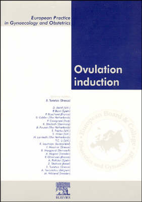 Ovulation Induction: European Practice in Gynaecology and Obstetrics Series - European Practice in Gynaecology and Obstetrics 3 (Paperback)