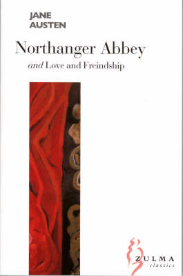 Northanger Abbey: AND Love and Freindship - Zulma Classics S. (Paperback)