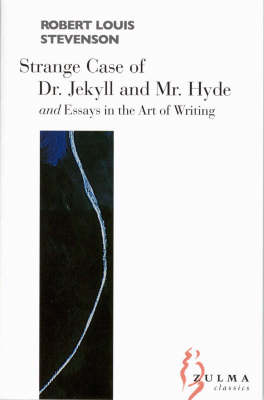 The The Strange Case of Dr Jekyll and Mr Hyde: The Strange Case of Dr Jekyll and MR Hyde AND Essays on the Art of Writing (Paperback)