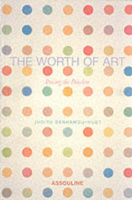 The Worth of Art: Pricing the Priceless (Hardback)