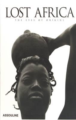 Lost Africa: The Eyes of Origins (Hardback)