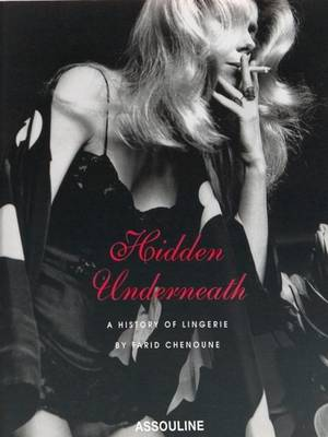 Hidden Underneath: A History of Lingerie (Paperback)