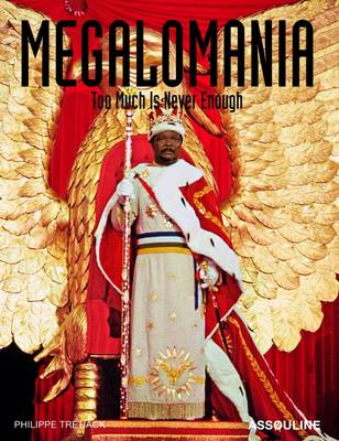 Megalomania: Too Much is Never Enough (Hardback)