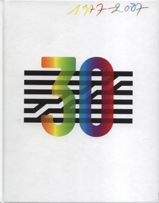 Centre Pompidou Trente Ans D'Histoire 1977-2007 (Hardback)