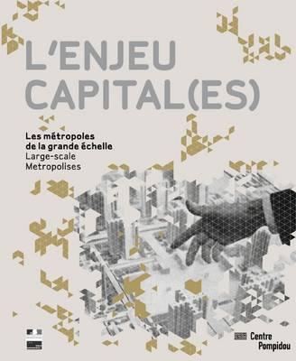 L'Enjeu Capital(es): Large Scale Metropolis (Paperback)