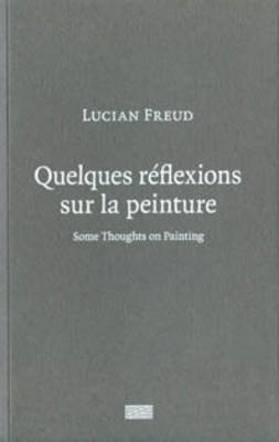 Lucian Freud: Some Thoughts on Painting (Paperback)