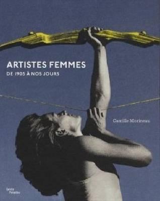 Les Femmes Artistes Au XXe Siecle: Elles Font L'art Aujourd'Hui (Paperback)