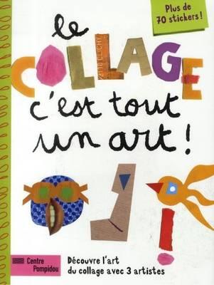 Le Collage, C'est Tout un Art! (Paperback)