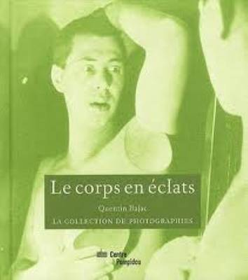 Le Corps Fragmente - Collection Photographie (Paperback)