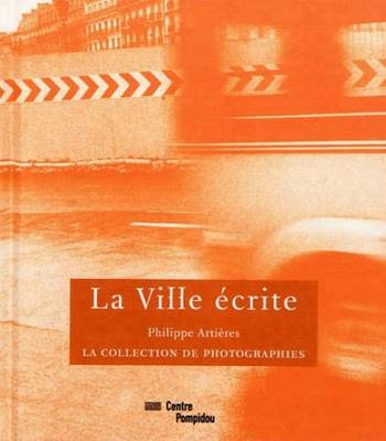 La Ville Ecrite - La Collection De Photographies (Hardback)