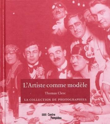 L'artiste Comme Modele - La Collection De Photographies (Hardback)