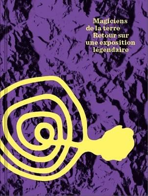 Magiciens De La Terre - Retour Sur Une Exposition Legendaire (Hardback)